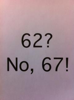 62? No, 67!
